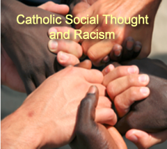 Catholic Social Teaching and Racism